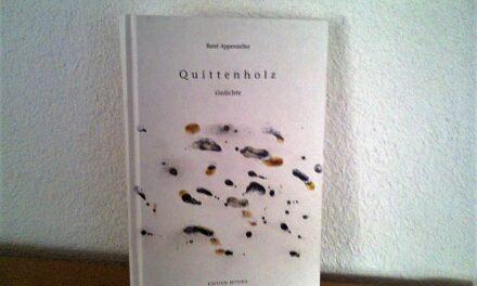 """Buchtipp: """"Quittenholz"""" von RenE Appenzeller"""